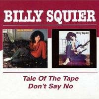[Billy Squier Tale of the Tape/Don't Say No Album Cover]