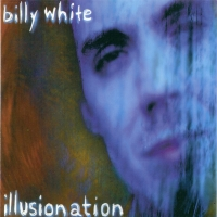 [Billy White Illusionation Album Cover]