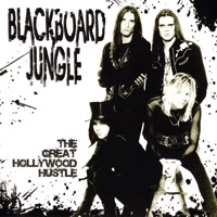 [BlackBoard Jungle The Great Hollywood Hustle Album Cover]