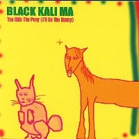 Black Kali Ma You Ride The Pony (I'll Be The Bunny) Album Cover