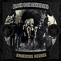 [Black Oak Arkansas Underdog Heroes Album Cover]