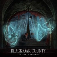 [Black Oak County Theatre Of The Mind Album Cover]