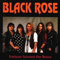 [Black Rose Fortune Favours The Brave Album Cover]