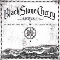 [Black Stone Cherry Between The Devil and The Deep Blue Sea Album Cover]