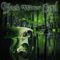 [Black Water Soul Black Water Soul Album Cover]