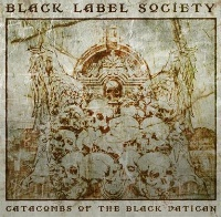 [Black Label Society Cataombs of the Black Vatican Album Cover]