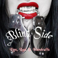 [Blind Side Lips, Lust And Handcuffs Album Cover]