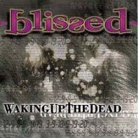 [Blissed Waking Up The Dead Album Cover]