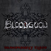 Bloodgood Dangerously Close Album Cover