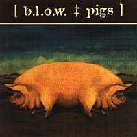 [B.L.O.W. Pigs Album Cover]