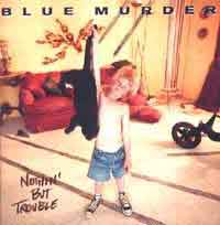[Blue Murder Nothin' But Trouble Album Cover]