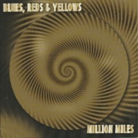 [Blues Reds and Yellows Million Miles Album Cover]