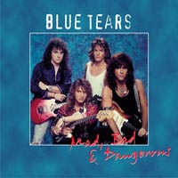[Blue Tears Mad, Bad and Dangerous Album Cover]