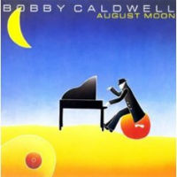 [Bobby Caldwell August Moon Album Cover]