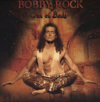 [Bobby Rock Out of Body Album Cover]
