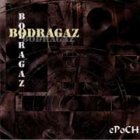 [Bodragaz Epoch Album Cover]