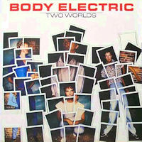 [Body Electric Two Worlds Album Cover]