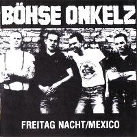 [Bohse Onkelz Freitag Nacht/Mexico Album Cover]
