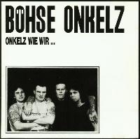[Bohse Onkelz Onkelz Wie Wir... Album Cover]