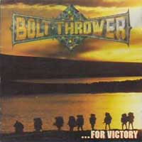 [Bolt Thrower ...For Victory Album Cover]