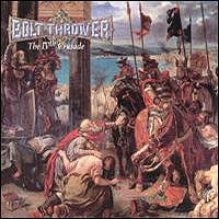 [Bolt Thrower The IVth Crusade Album Cover]
