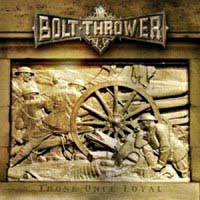 [Bolt Thrower Those Once Loyal Album Cover]