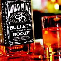 [Bombay Black Bullets And Booze Album Cover]