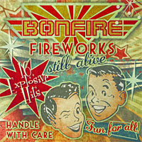 [Bonfire Fireworks... Still Alive! Album Cover]