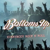 [Bottoms Up Everybody Rock N' Roll Album Cover]