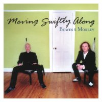 [Bowes and Morley Moving Swiftly Along Album Cover]