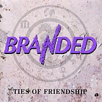 [Branded Ties of Friendship Album Cover]