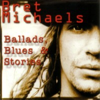 [Bret Michaels Ballads, Blues and Stories Album Cover]