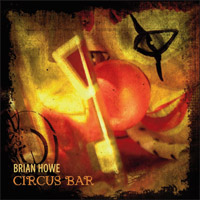 [Brian Howe Circus Bar Album Cover]