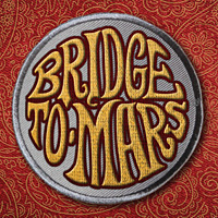 Bridge to Mars Bridge to Mars Album Cover