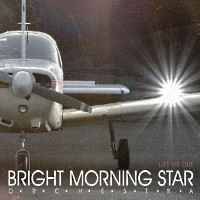 [Bright Morning Star Orchestra Lift Me Out Album Cover]