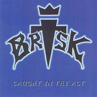 [Brisk Caught In The Act Album Cover]