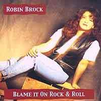 [Robin Brock Blame It on Rock and Roll Album Cover]