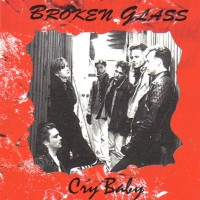 [Broken Glass Cry Baby Album Cover]
