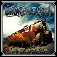Broken Teeth Bulldozer Album Cover