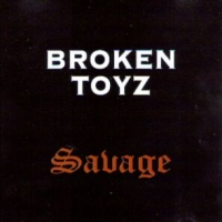 [Broken Toyz Savage Album Cover]