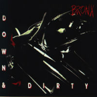 [Bronx Down And Dirty Album Cover]