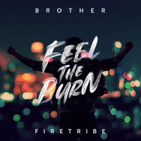 Brother Firetribe Feel the Burn Album Cover