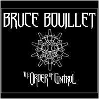 [Bruce Bouillet The Order of Control Album Cover]
