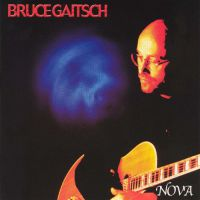 Bruce Gaitsch Nova Album Cover