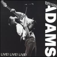 [Bryan Adams LIVE! LIVE! LIVE! Album Cover]