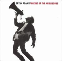 [Bryan Adams Waking Up The Neighbours Album Cover]