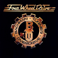 [Bachman-Turner Overdrive Four Wheel Drive Album Cover]