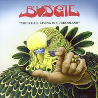 [Budgie You're All Living In Cuckooland Album Cover]
