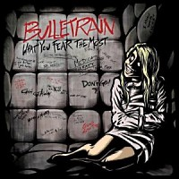 [Bulletrain What You Fear The Most Album Cover]