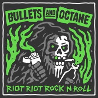[Bullets and Octane Riot Riot Rock n Roll Album Cover]